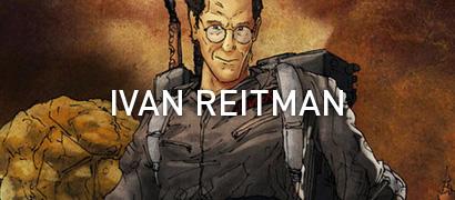 Ivan Reitman AMPs