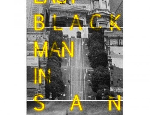 The Last Black Man in San Francisco by Julius Barkley